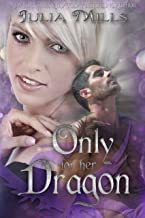 Only For Her Dragon (Dragon Guard Series Book 6)