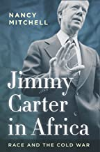 Jimmy Carter in Africa: Race and the Cold War (Cold War International History Project)