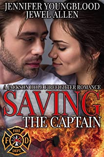 Saving the Captain (Jackson Hole Firefighter Romance Book 5)
