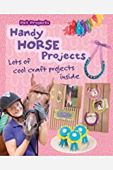 Handy Horse Projects: Loads of Cool Craft Projects Inside (Pet Projects) (English Edition) eBook Kindle