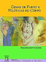 Cenas de parto e políticas do corpo (Portuguese Edition)