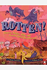 Rotten!: Vultures, Beetles, Slime, and Nature's Other Decomposers Kindle Edition