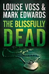 The Blissfully Dead (A Detective Lennon Thriller Book 2) Kindle Edition