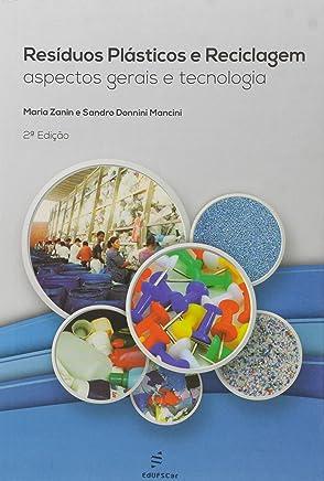 Residuos Plasticos e Reciclagem: Aspectos Gerais e Tecnologia