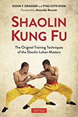 Shaolin Kung Fu: The Original Training Techniques of the Shaolin Lohan Masters Kindle Edition
