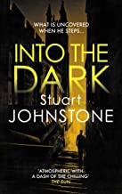 Into the Dark: Your next must-read Scottish crime novel (Sergeant Don Colyear Book 2)