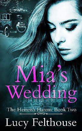Mia's Wedding: A Contemporary Reverse Harem Romance Novel (The Heiress's Harem Book 2)