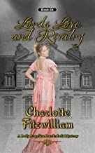 Lords, Love and Rivalry (Book 4): Clean Historical Regency Romance (A Lady Angelica Landerbelt Mystery)