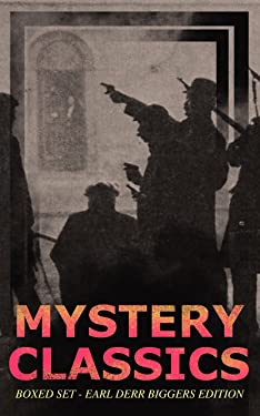 MYSTERY CLASSICS Boxed Set - Earl Derr Biggers Edition (Illustrated): Seven Keys to Baldpate, Inside the Lines, The Agony Column, Love Insurance & Fifty Candles (Including the Charlie Chan Series)
