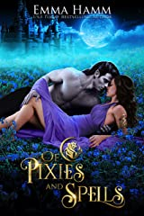 Of Pixies and Spells (Of Goblin Kings Book 3) Kindle Edition
