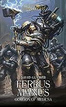Ferrus Manus: The Gorgon of Medusa (The Horus Heresy Primarchs Book 7)