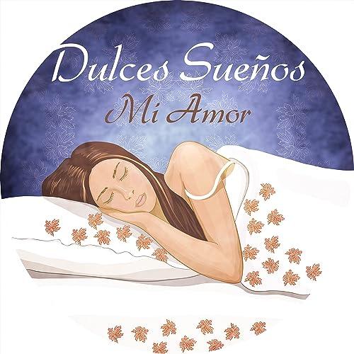 Dulces Sueños Mi Amor: Música Relajante para Dormir, Calmantes ...