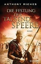 Die Festung der tausend Speere: Roman (Imperium-Saga 3) (German Edition)