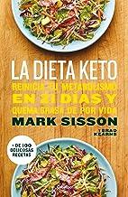 La dieta Keto: Reinicia tu metabolismo en 21 días y quema...