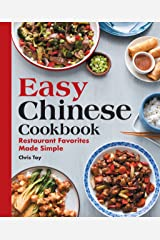 Easy Chinese Cookbook: Restaurant Favorites Made Simple Kindle Edition