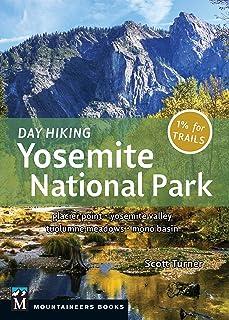 Day Hiking: Yosemite National Park: Glacier Point * Yosemite Valley * Tuolumne Meadows * Mono Basin