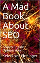 A Mad Book About SEO: Search Engine Optimization (Web Developers Handbooks 2)