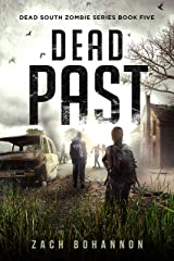 Dead Past: A Post-Apocalyptic Zombie Thriller (Dead South Book 5) Kindle Edition