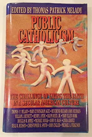 Public Catholicism: The Challenge of Living the Faith in a Secular American Culture