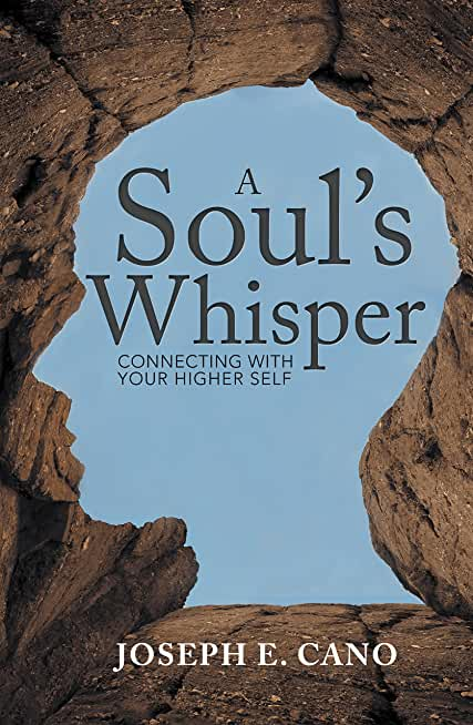 A Soul'S Whisper: Connecting with Your Higher Self (English Edition)