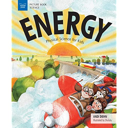 Energy: Physical Science for Kids (Picture Book Science)