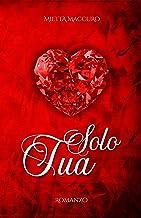 Solo Tua (Italian Edition)