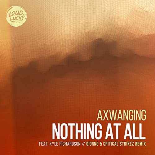 Axwanging feat. Kyle Richardson - Nothing At All