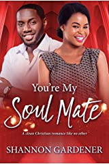 You're My Soul Mate (A Clean Christian African American Romance Book 4) Kindle Edition