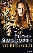 Die Auserwählte: Black Dagger 29 - Roman (German Edition)