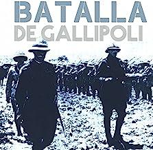 Batalla de Gallipoli [The Battle of Gallipoli]