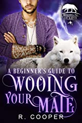 A Beginner's Guide to Wooing Your Mate (Being(s) in Love Book 3) Kindle Edition