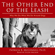 The Other End of the Leash: Why We Do What We Do Around Dogs