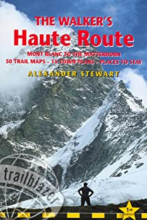 The Walkers' Haute Road: Mont Blanc to the Matterhorn (Trailblazer Guides (Paperback))