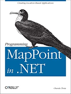Programming MapPoint in .NET: Creating Location-Based Applications (English Edition)