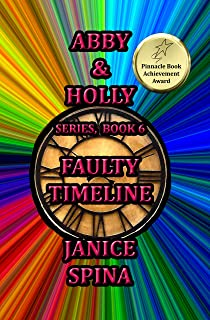 Abby & Holly Series, Book 6: Faulty Timeline