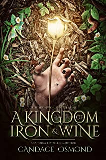 A Kingdom of Iron & Wine : New Adult Fantasy Romance (The Ironworld Series Book 1)