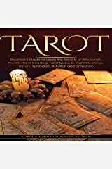 Tarot: Beginner's Guide to Learn the Secrets of Witchcraft. Psychic Tarot Reading, Tarot Spreads, Card Meanings, History, Symbolism, Intuition and Divination Audible Audiobook