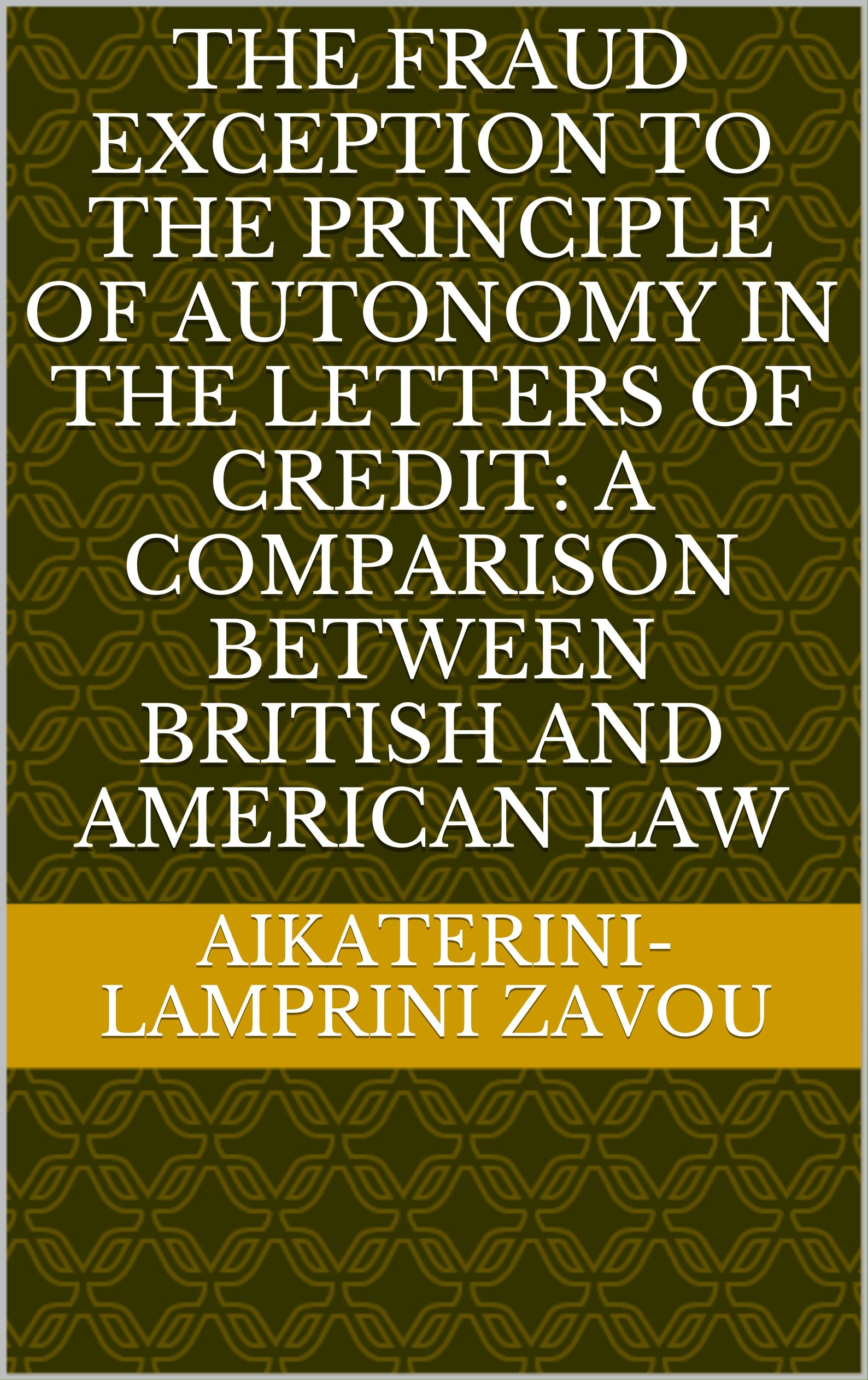 The Fraud Exception to the Principle of autonomy in the Letters of Credit: A comparison between British and American Law