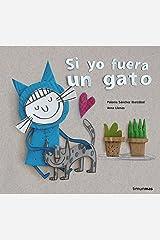 Si yo fuera un gato (Spanish Edition) Kindle Edition