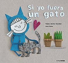 Si yo fuera un gato (Cuentos para regalar) (Spanish Edition)