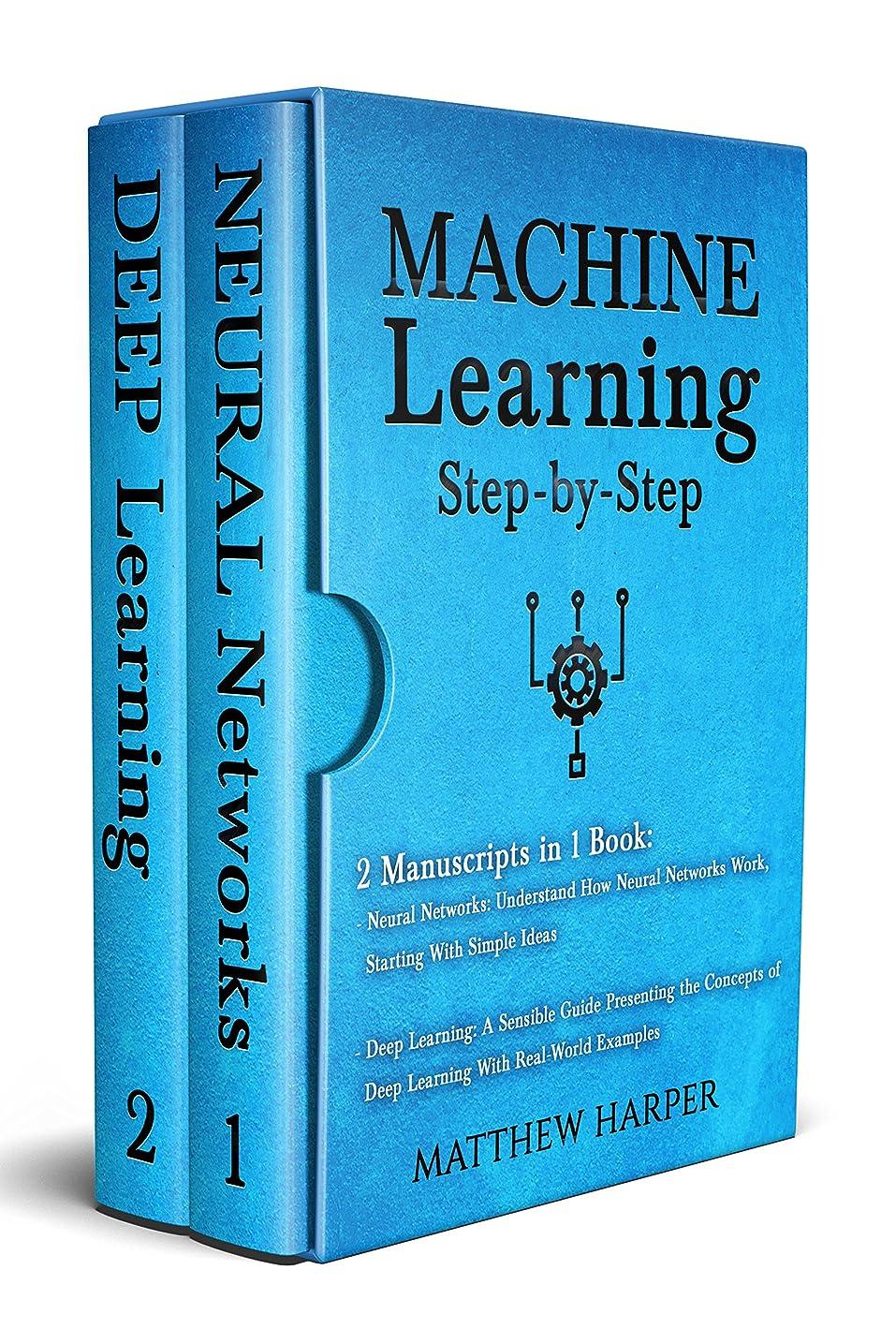 寓話連鎖褐色Machine Learning: 2 Manuscripts in 1 Book -  Neural Networks Understand How Neural Networks Work, Deep Learning A Sensible Guide Presenting the Concepts (Machine Learning Series 3) (English Edition)