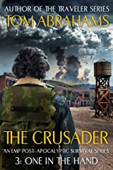 One In The Hand: An EMP Post-Apocalyptic Survival Series (The Crusader Book 3) Kindle Edition