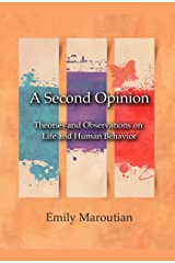 A Second Opinion: Theories and Observations on Life and Human Behavior (English Edition) Versión Kindle
