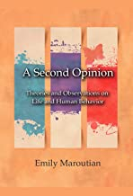 A Second Opinion: Theories and Observations on Life and Human Behavior (English Edition)