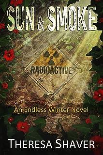 Sun & Smoke: An Endless Winter Novel