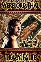 Werelord Thal: A Renaissance Werewolf Tale (Werewolves in the Renaissance Book 1)