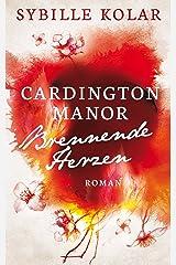 Brennende Herzen (CARDINGTON MANOR 5) Kindle Ausgabe