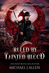 Ruled by Tainted Blood: An Urban Fantasy Action Adventure (Blood Phoenix Chronicles Book 2) Kindle Edition