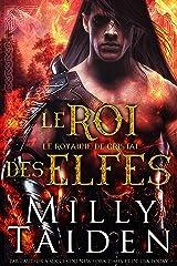 Le Roi Des Elfes: Une Romance Paranormale (Le Royaume De Cristal t. 2) Format Kindle