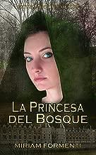 LA PRINCESA DEL BOSQUE (Spanish Edition)